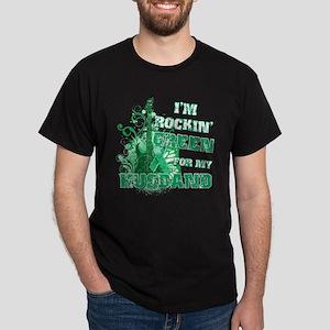 I'm Rockin Green for my Husba Dark T-Shirt