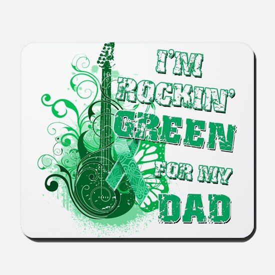 I'm Rockin Green for my Dad Mousepad