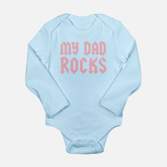 My Dad Rocks Pink Long Sleeve Infant Bodysuit