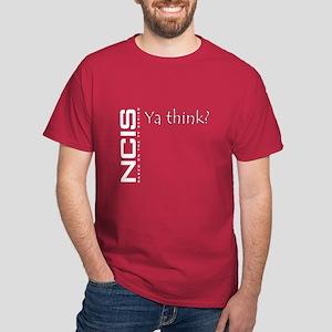 NCIS Ya Think? Dark T-Shirt