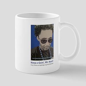 Keep A Goin' Mr Neal Mug