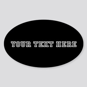 Easy To Create & Make Your Own Sticker (Oval)