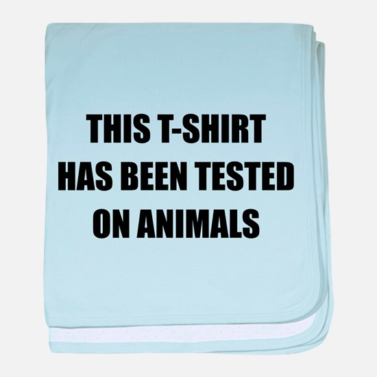 Tested on Animals baby blanket