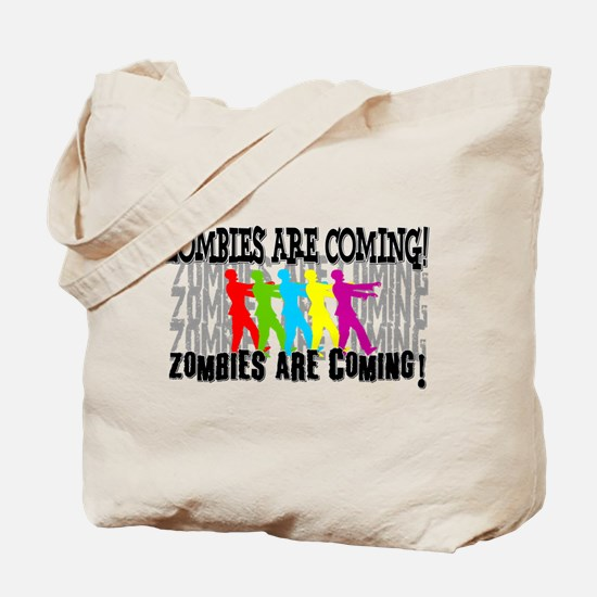Zombies are Coming! Tote Bag