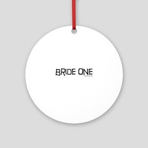 Bride one Ornament (Round)