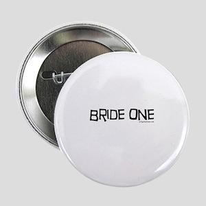 "Bride one 2.25"" Button"
