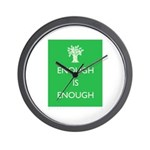 Enough Is Enough Wall Clock