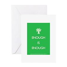 Enough Is Enough Greeting Card