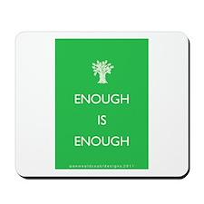 Enough Is Enough Mousepad