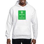 Enough Is Enough Hooded Sweatshirt