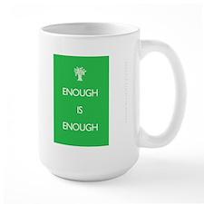 Enough Is Enough Large Mug