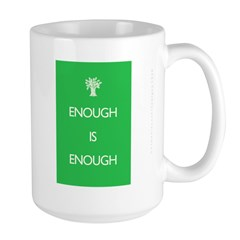 Enough Is Enough Large Mug