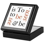 To Be Is To See And Be Seen Keepsake Box