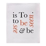To Be Is To See And Be Seen Throw Blanket