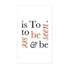 To Be Is To See And Be Seen Sticker (Rectangle)