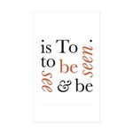 To Be Is To See And Be Seen Sticker (Rectangle 10
