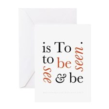 To Be Is To See And Be Seen Greeting Card