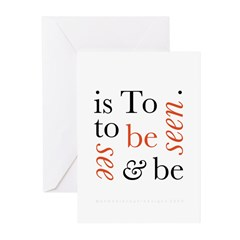 To Be Is To See And Be Seen Greeting Cards (Pk of