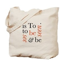 To Be Is To See And Be Seen Tote Bag