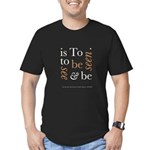 To Be Is To See And Be Seen Men's Fitted T-Shirt (