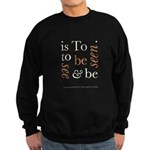 To Be Is To See And Be Seen Sweatshirt (dark)