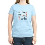 To Be Is To See And Be Seen Women's Light T-Shirt