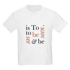 To Be Is To See And Be Seen Kids Light T-Shirt