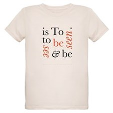 To Be Is To See And Be Seen Organic Kids T-Shirt