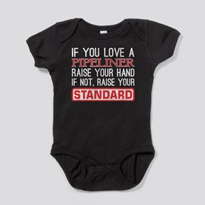 If You Love Pipeliner Raise Hand Raise S Body Suit