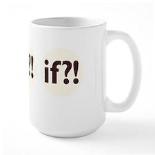 if?! white/brown Large Mug