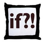 if?! white/brown Throw Pillow