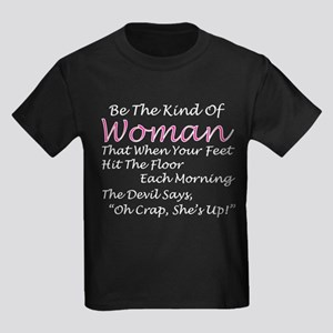 Be The Kind Of Woman Hit The Floor Each Mo T-Shirt