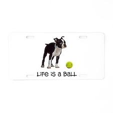 Boston Terrier Life Aluminum License Plate