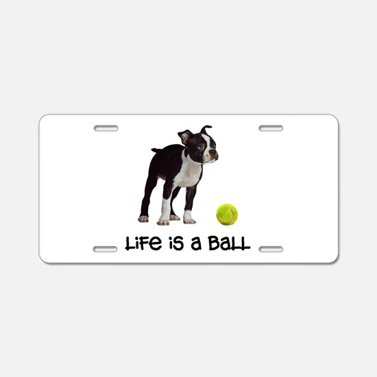 Boston Terrier Life Aluminum License Plate