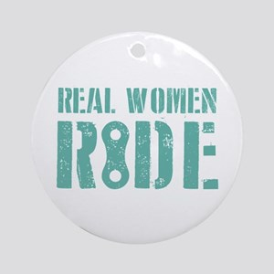 Real Women Ride Round Ornament