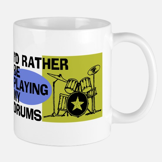 I'd Rather Be Playing My Drums Mug