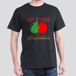 Say Merry Christmas Dark T-Shirt