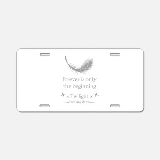 Forever is only the beginning Aluminum License Pla
