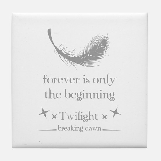 Forever is only the beginning Tile Coaster