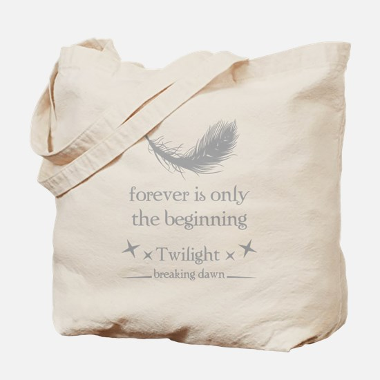Forever is only the beginning Tote Bag