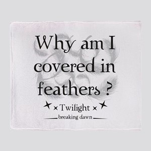 Why am I covered in feathers? Throw Blanket