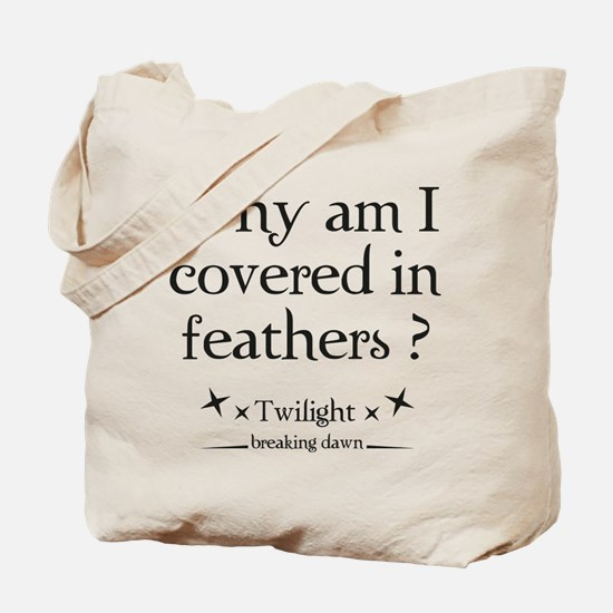 Why am I covered in feathers? Tote Bag