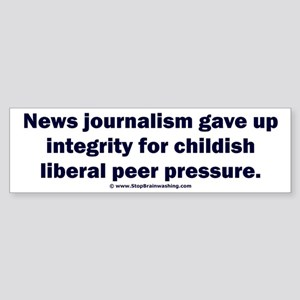 Journalism lost its integrity Sticker (Bumper)