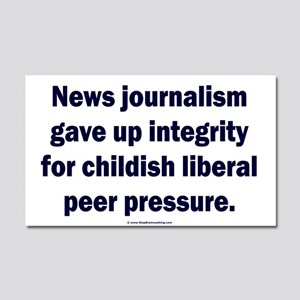 Journalism lost its integrity Car Magnet 20 x 12