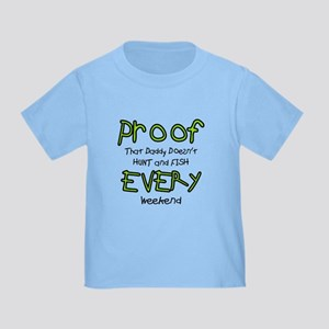 Daddy's Proof Toddler T-Shirt