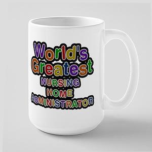 Worlds Greatest NURSING HOME ADMINISTRATOR Mugs