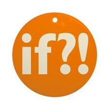 if?! orange/white Ornament (Round)