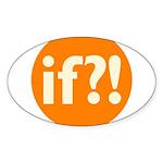 if?! orange/white Sticker (Oval 10 pk)