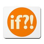 if?! orange/white Mousepad