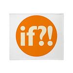 if?! orange/white Throw Blanket